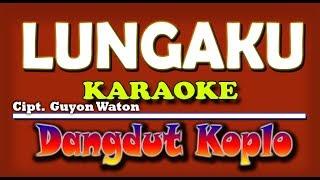 Lungaku (Guyon Waton) karaoke dangdut