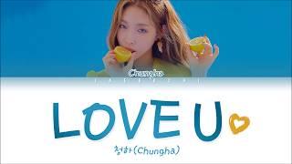 Chungha  청하  - 'love U' Lyrics  Color Coded Eng/rom/han/가사