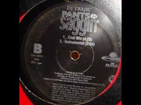 DJ Trajic Pants R Saggin'