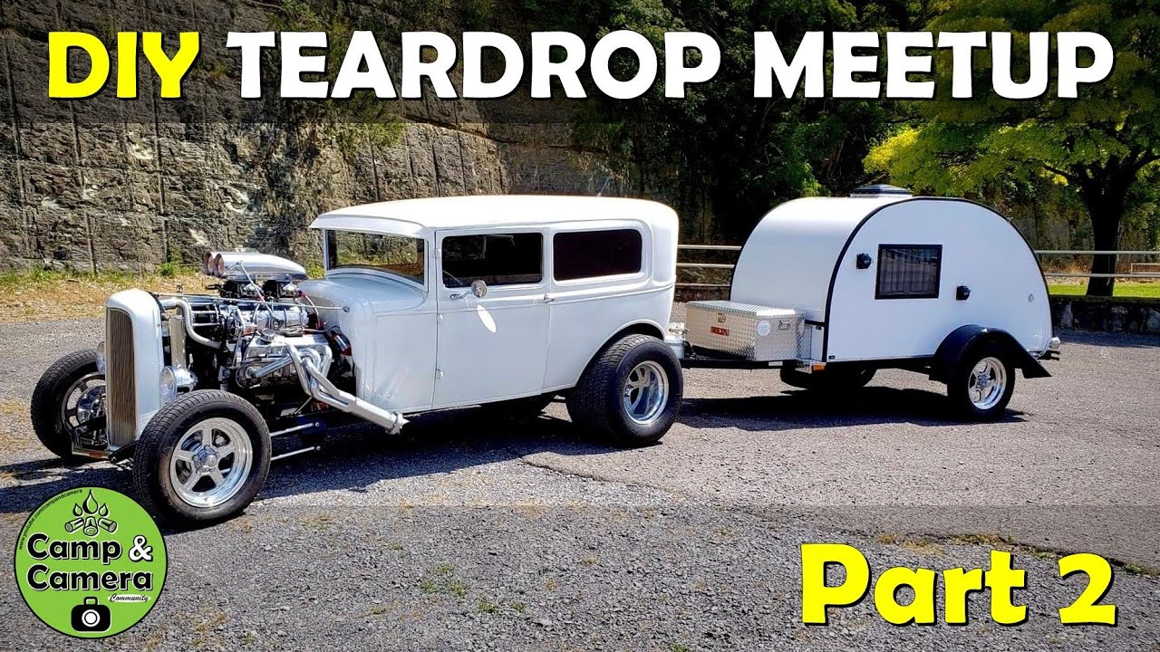 PART 2 - DIY Teardrop Campers Community 3rd Annual Gathering