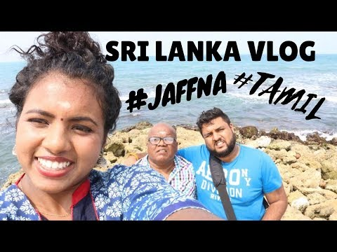 JAFFNA VLOG | Northern Sri Lanka | Tamil