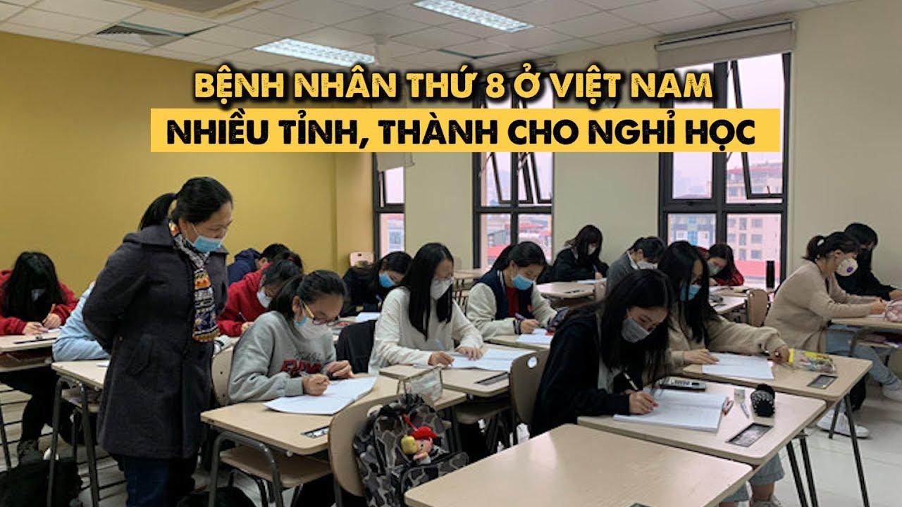 Việt Nam có 8 người nhiễm virus corona, hàng chục tỉnh thành cho học sinh nghỉ học