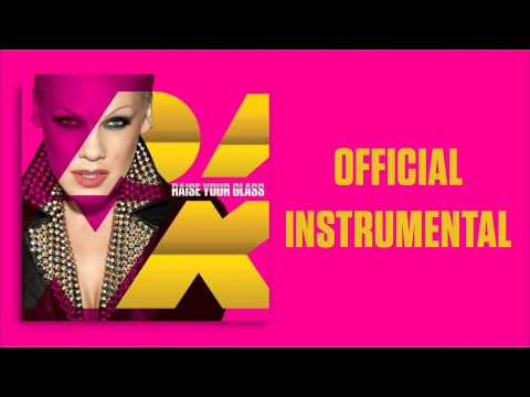 P!nk - Raise Your Glass (Official Instrumental)
