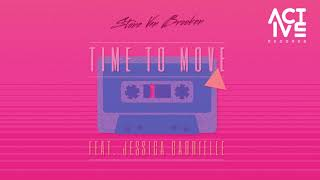Stone Van Brooken - Time To Move (feat. Jessica Gabrielle)
