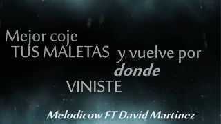 Melodico - Vete Ft David Martinez