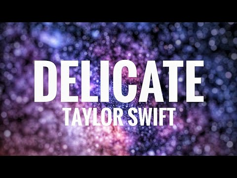 Taylor Swift- DELICATE (Lyrics)