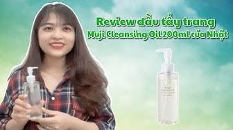 Review dầu tẩy trang Muji Cleansing Oil 200ml của Nhật