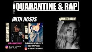 Quarantine & Rap S2:EP3 - Minx Couture