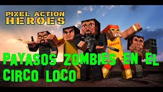 Payasos zombies en un circo l Pixel Action Heroes
