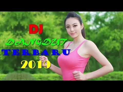DJ DANGDUT TERBARU 2019   LAGU DANGDUT DJ ORIGINAL REMIX 2019