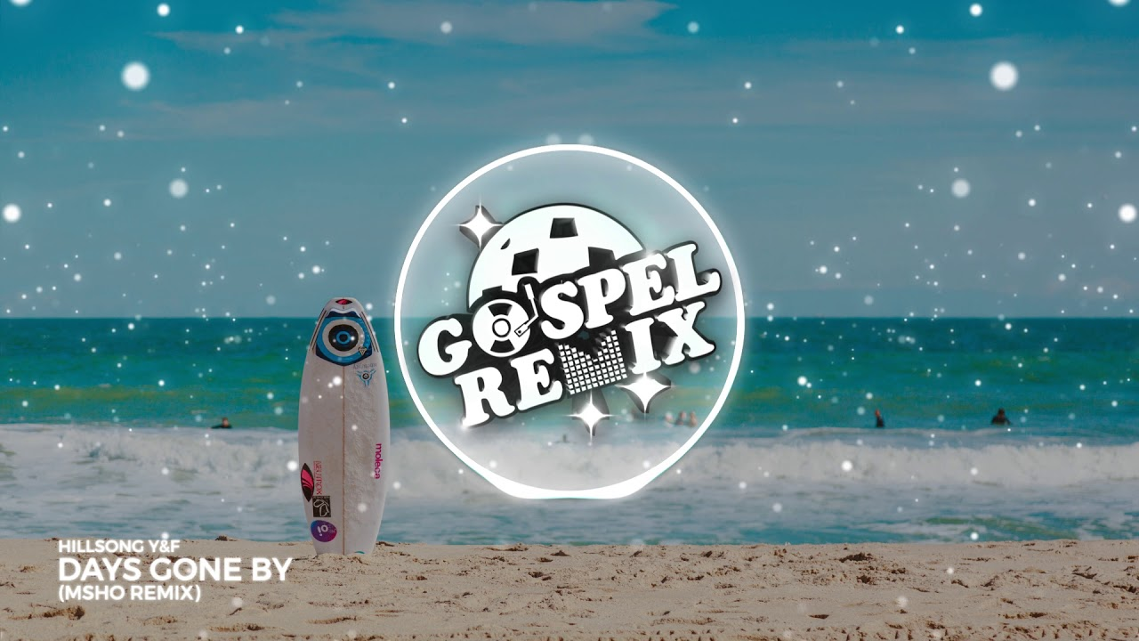 Hillsong Y&F - Days Gone By (MSHO Remix) [Tropical House Gospel]