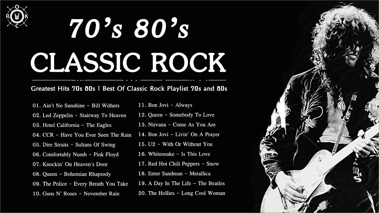 Classic Rock Greatest Hits 70s 80s Best Of Classic Rock Playlist 70s And 80s Youtube