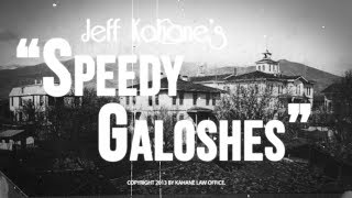 Speedy Galoshes A Fun & Slightly Educational Video by Kahane Law Office