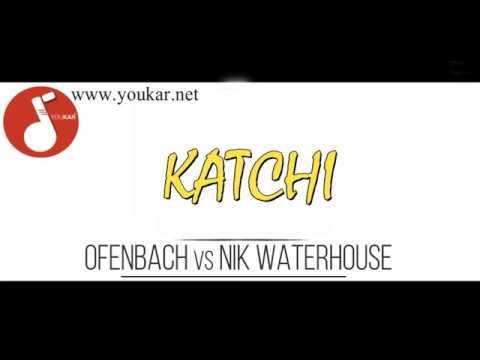 kATCHI OFENBACH vs NIK WATERHOUSE KARAOKE