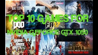TOP 10 GAMES FOR NVIDIA GEFORCE GTX 1050 TI