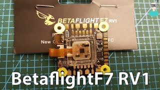 BetaflightF7 RV1 Flight Controller - Overview, Setup & Flight