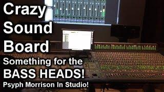 CRAZY SOUND BOARD - Something for the BASSHEADS - New Psyph Morrison In Studio