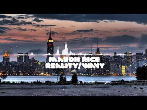 Mason Rice - Reality/Wavy
