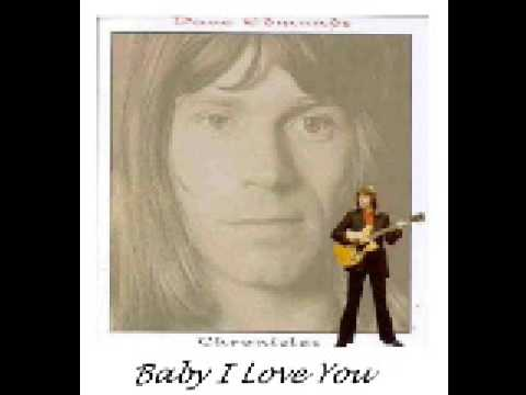 Dave Edmunds - Baby I Love You