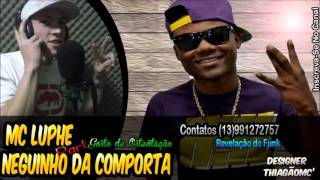 MC Luphe Part Mc Neguinho da Comporta - Gosta De Ostentação ( Inscreva - se no canal )