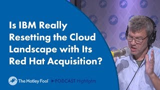 IBM + Red Hat: Is This Cloud Acquisition a Winner? thumbnail