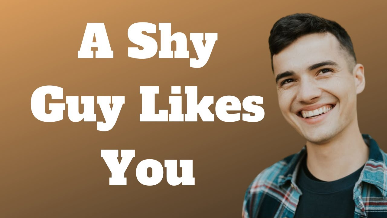 10 Signs A Shy Guy Is Attracted To You - YouTube