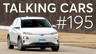 2019 Hyundai Kona EV First Impressions; Tesla Model Y & Fisker Inc. SUV | Talking Cars #195