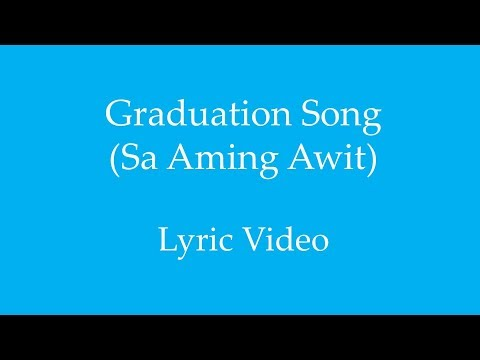 Graduation Song 2018 Sa Aming Awit Lyric