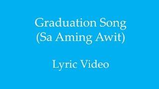 Graduation Song 2019 (Sa Aming Awit) Lyric Video