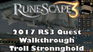 RS3 Quest Guide - Troll Stronghold - 2017(Up to Date!)