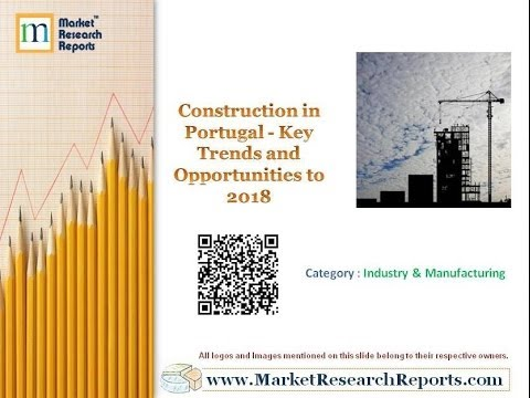Construction in Portugal - Key Trends and Opportunities to 2018