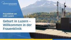 Geburt in Luzern - Teil 1 - Willkommen in Frauenklinik
