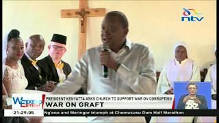President Kenyatta asks church to support war on corruption