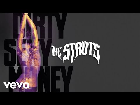 The Struts - Dirty Sexy Money (Audio)