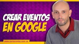 Eventos en Google ¿cómo crearlos? 🔥