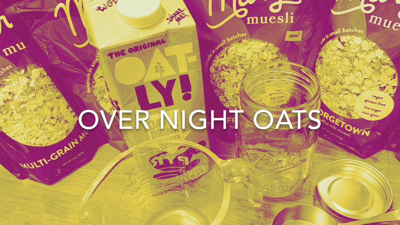 Over Night Oats - the video