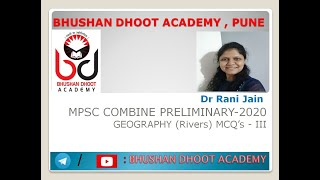 MPSC Combine Preliminary - Geography (Rivers) MCQ's - III by Dr Rani Jain ( Bhushan Dhoot Academy )