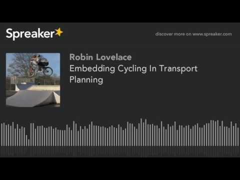 Embedding Cycling In Transport Planning (made with Spreaker)