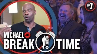 [#7] houston we have some comedy | break time michael jr.