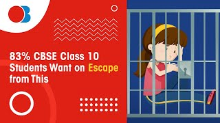 83 CBSE Class 10 Students Want on Escape from This