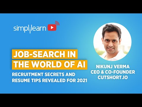 Job-Search In The World Of AI : Recruitment Secrets And Resume Tips Revealed For 2021| Simplilearn