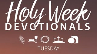 Holy Week Devotional -Tuesday