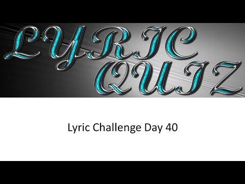 Lyric Pop Quiz 100 Day Challenge Day 40