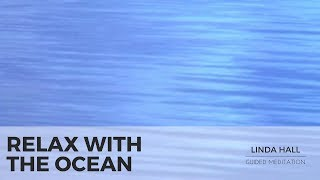 Guided Meditation: Relaxation with ocean waves.