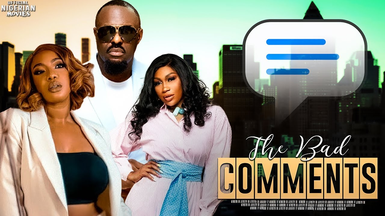 Download THE BAD COMMENTS (JIM IYKE, EBUBE NWAGBO,CHIKA IKE) - LATEST 2021 NIGERIAN AFRICAN MOVIES ON YOUTUBE