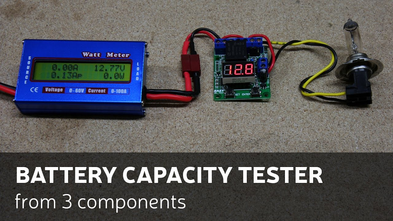 How To Make A Battery Capacity Tester Youtube Protection Circuit As Well 12 Volt Charger
