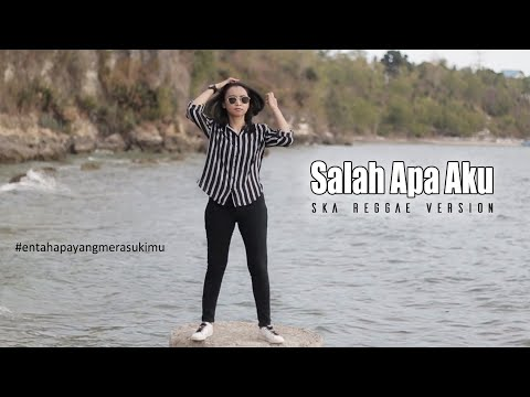 Download Salah Apa Aku COVER SKA Reggae Version |  Mp4 baru
