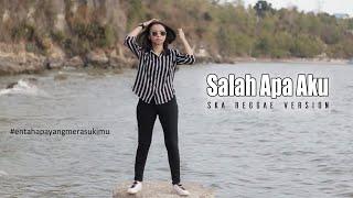 Download Lagu Salah Apa Aku COVER SKA Reggae Version Lirik MP3
