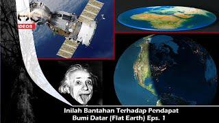 Bantahan Bumi Datar (flat earth) Eps. 1 Satelit