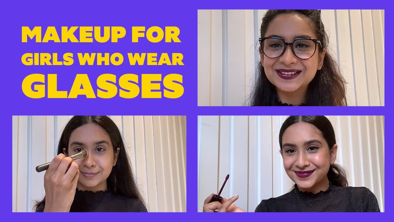 Makeup Tips Every Girl Who Wears Glasses Needs To Know | Everyday Makeup Tutorial | Be Beautiful